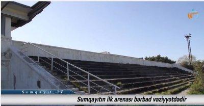 Sumqayıtın ilk arenası bərbad vəziyyətdədir -VİDEO